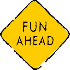 fun ahead